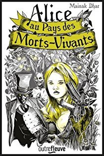 Alice au pays des morts-vivants (Alice au pays des morts-vivants, #1)