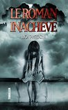Le roman inachevé by Luca Tahtieazym