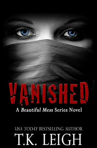 Vanished A Beautiful Mess Series Novel by T.K. Leigh