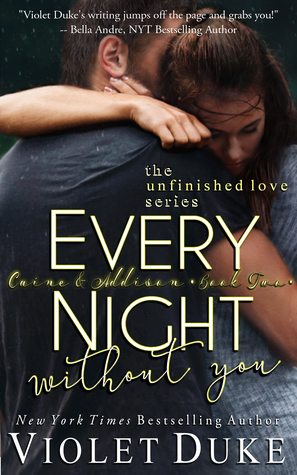Every Night Without You: Book 2, Caine & Addison (Unfinished Love, #2)
