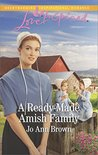 A Ready-Made Amish Family by Jo Ann Brown