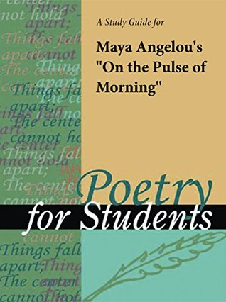 """A Study Guide for Maya Angelou's """"On the Pulse of the Morning"""""""