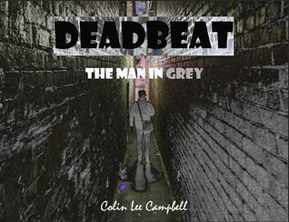Deadbeat: The Man in Grey
