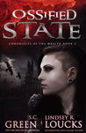 Ossified State (Chronicles of the Wraith #2)