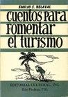 Cuentos Para Fomentar El Turismo by Emilio S. Belaval