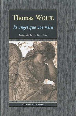 El ángel que nos mira par Thomas Wolfe, José Ferrer Aleu