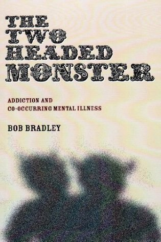 Two Headed Monster: Recovery from Bipolar, Alcoholism