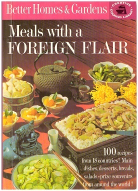 Better Homes And Gardens Meals With A Foreign Flair
