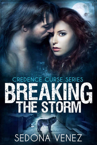 Breaking the Storm (Credence Curse, #1) by Sedona Venez