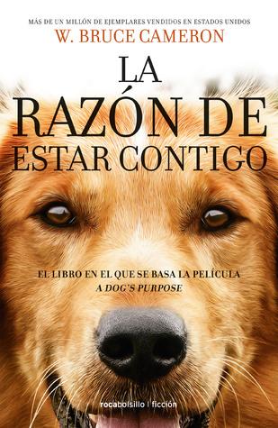 La razón de estar contigo (A Dog's Purpose, #1)