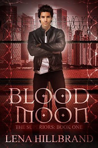 Blood Moon: A New Adult Urban Fantasy Vampire Novel (The Superiors Book 1)