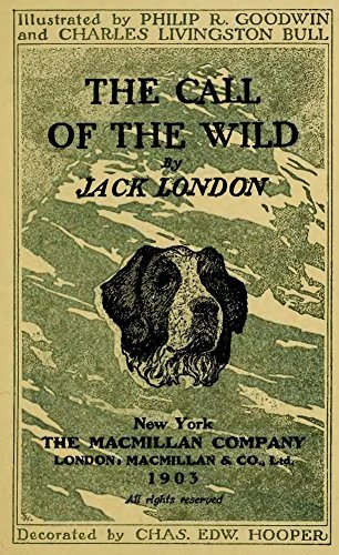 The Call of the Wild (1903 first edition, illustrated)