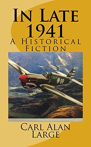 In Late 1941: A Historical Fiction