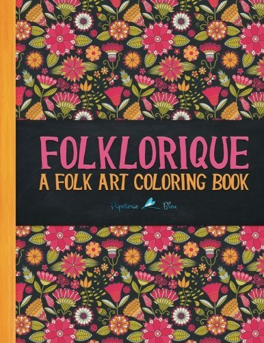 Folklorique: A Folk Art Coloring Book (Coloring Books For Grown-Ups)