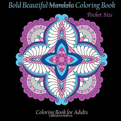 Pocket Size Bold Beautiful Mandala Coloring Book: Mini Coloring Book for Adults: Volume 56