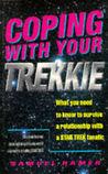 Coping With Your Trekkie