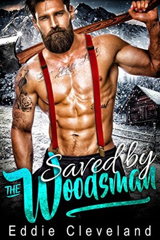 Saved by the Woodsman (The Woodsman, #1)...