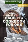 Diabetic Cookbook For One by Don Orwell