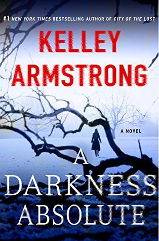 Book Review: A Darkness Absolute by Kelley Armstrong