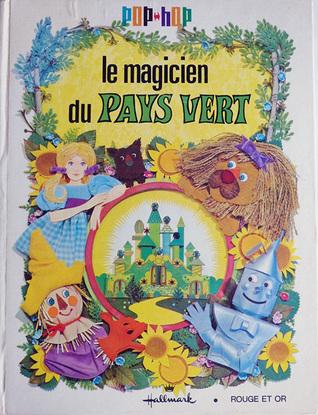 Le Magicien du Pays Vert (d'après L. Frank Baum - Pop-Hop Series)