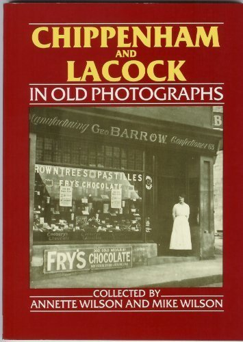Chippenham and Lacock in Old Photographs