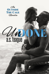 Undone: An Outside the Cage Novella (Undisputed #3)