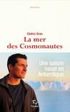 La mer des cosmonautes by Cédric Gras