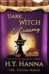 Dark, Witch & Creamy by H.Y. Hanna