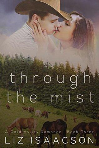 Through the Mist (Gold Valley Romance #3)