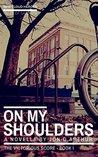 On My Shoulders by Jon D. Arthur