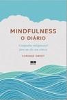 Mindfulness: O diário #1  Companhia indispensável para um dia sem estresse