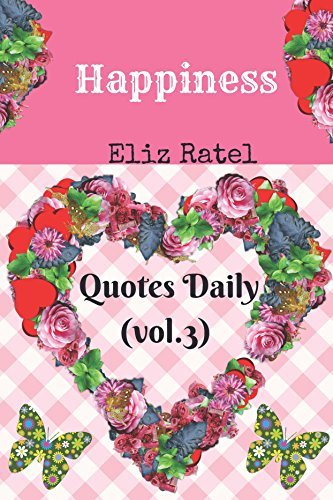 Happiness Quotes: Your Life to Happy and Your Smile Quotes Daily (vol.3) (Volume)