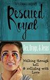 Rescued Royal by Kayla Buckner