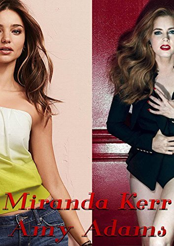 Miranda Kerr and Amy Adams: Pictures Book