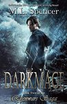 Darkmage by M.L. Spencer