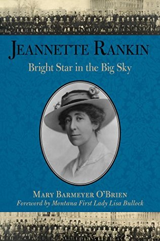 Jeannette Rankin: Bright Star in the Big Sky