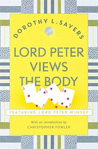 Lord Peter Views the Body: Lord Peter Wimsey Book 5(Lord Peter Wimsey 4)