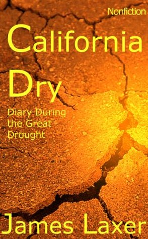 California Dry: Diary During the Great Drought