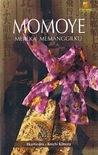 Momoye: Mereka Memanggilku