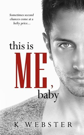 This is Me, Baby by K.  Webster