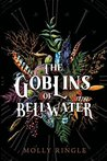 The Goblins of Bellwater by Molly Ringle