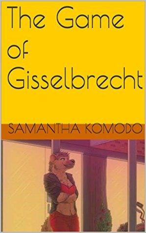 The Game of Gisselbrecht (The Life and Times of Jennifer Gisselbrecht Book 1)