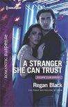 A Stranger She Can Trust by Regan Black