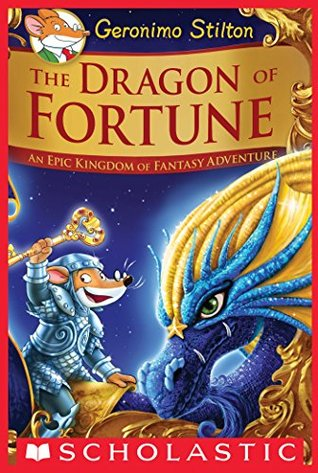 The Dragon of Fortune (Geronimo Stilton and the Kingdom of Fantasy #2)