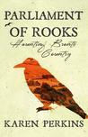Parliament of Rooks: Haunting Brontë Country (Yorkshire Ghost Stories)