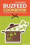 The Ultimate Buzfeed Cookbook - Your Guide to Buzfeed Food Co... by Rachael Rayner