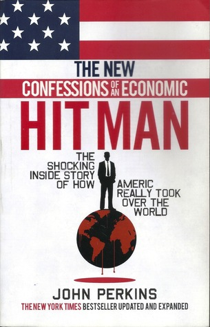 Ebook The New Confessions of an Economic Hit Man: The shocking story of how America really took over the world by John Perkins read!