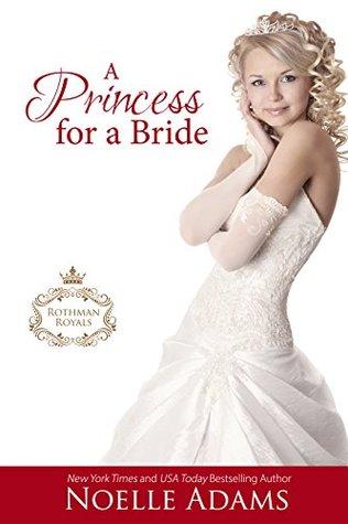 A Princess for a Bride (Rothman Royals, #2)