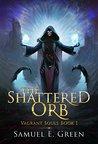 The Shattered Orb (Vagrant Souls, #1)