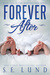 Forever After by S.E. Lund